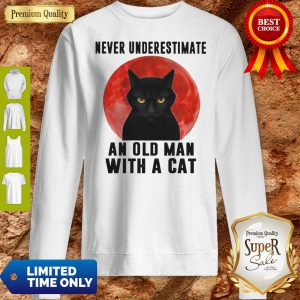 Premium Never Underestimate An Old Man With A Cat Sweatshirt