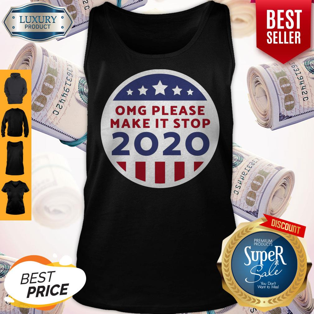Premium Omg Please Make It Stop 2020 Relaxed Fit Tank Top