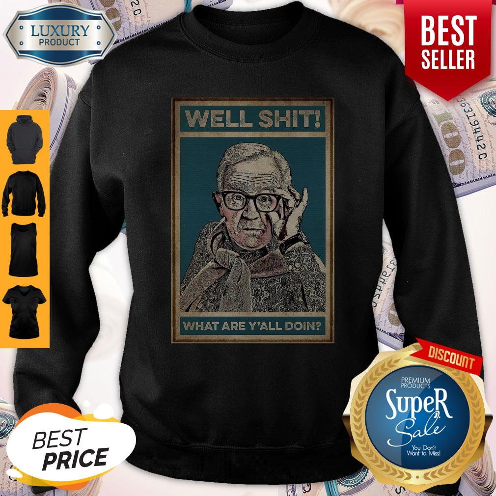 Pretty Leslie Jordan Well Shit What Are Y'all Doin Sweatshirt