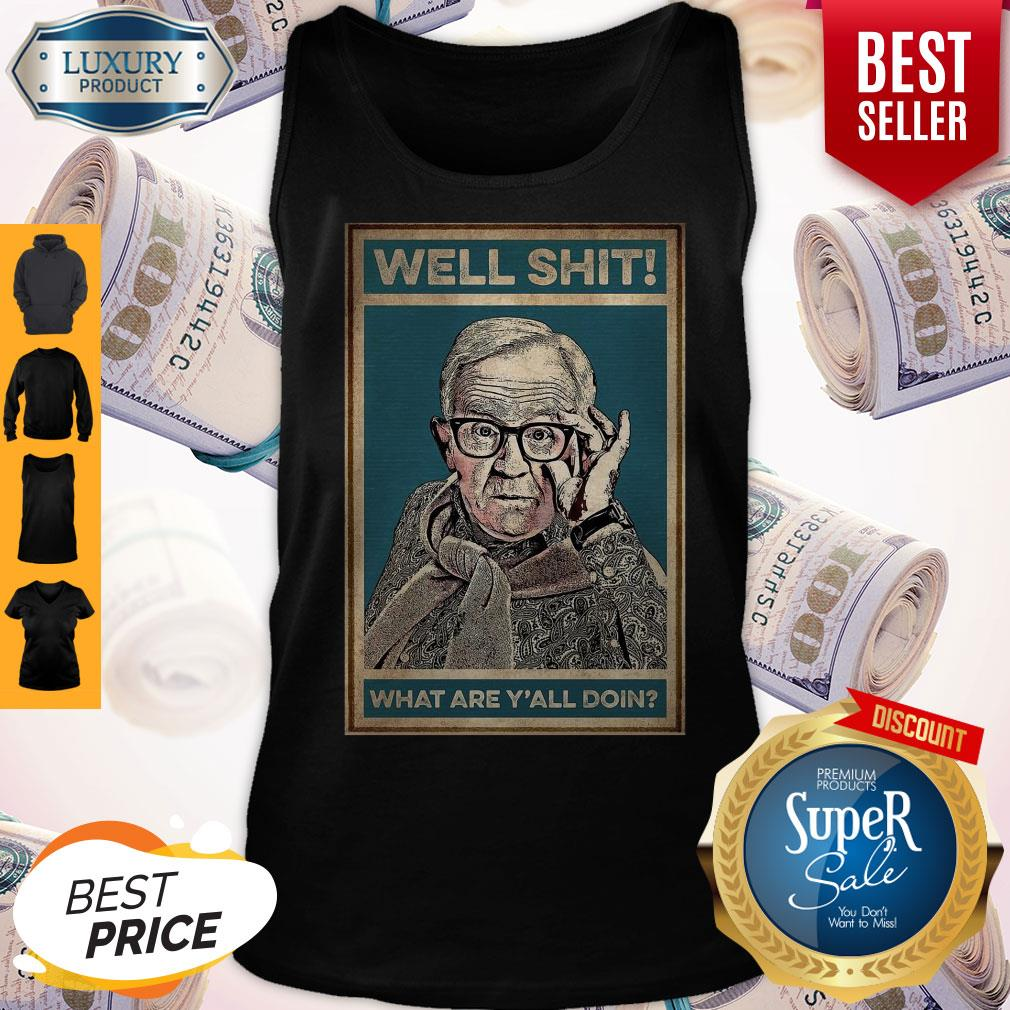 Pretty Leslie Jordan Well Shit What Are Y'all Doin Tank Top