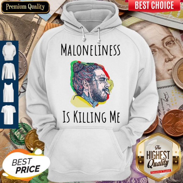 Pretty Maloneliness Is Killing Me Hoodie