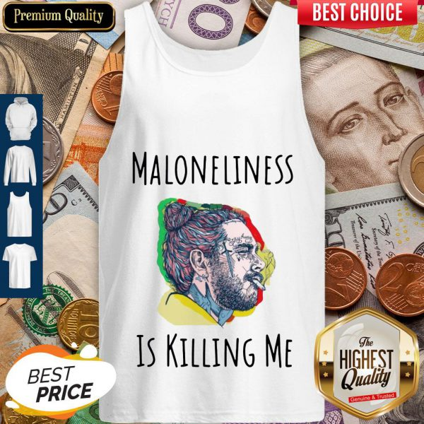 Pretty Maloneliness Is Killing Me Tank Top