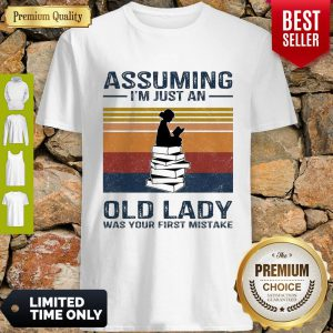 Reading Assuming I'm Just An Old Lady Was Your First Mistake Vintage Shirt