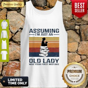Reading Assuming I'm Just An Old Lady Was Your First Mistake Vintage Tank Top