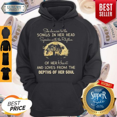 She Dances To The Songs In Her Head Speaks With The Rhythm Hoodie