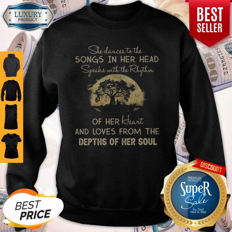 She Dances To The Songs In Her Head Speaks With The Rhythm Sweatshirt