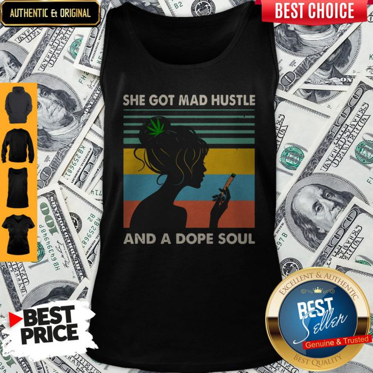 She Got Mad Hustle And A Dope Soul Girl Cannabis Vintage Tank Top