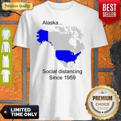 Premium Alaska Social Distancing Since 1959 Shirt