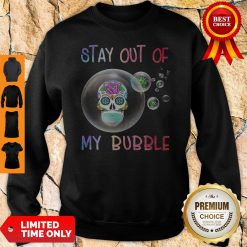 Official Roses Skull Stay Out Of My Bubble Sweatshirt