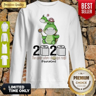 Turtle Mom 2020 The Year When Shit Got Real Quarantined Toilet Paper COVID-19 Sweatshirt