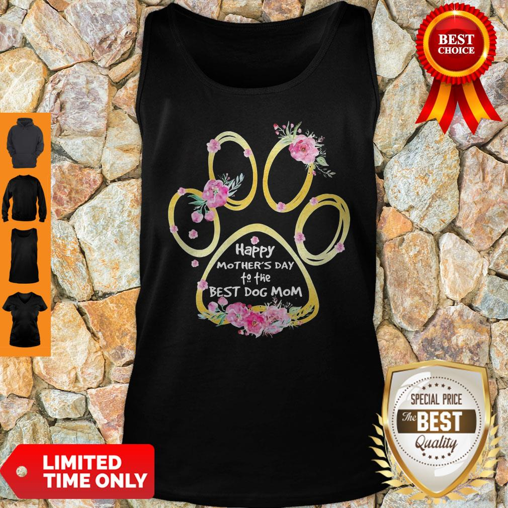 Top Happy Mother's Day To The Best Dog Mom Paw Flower Tank Top