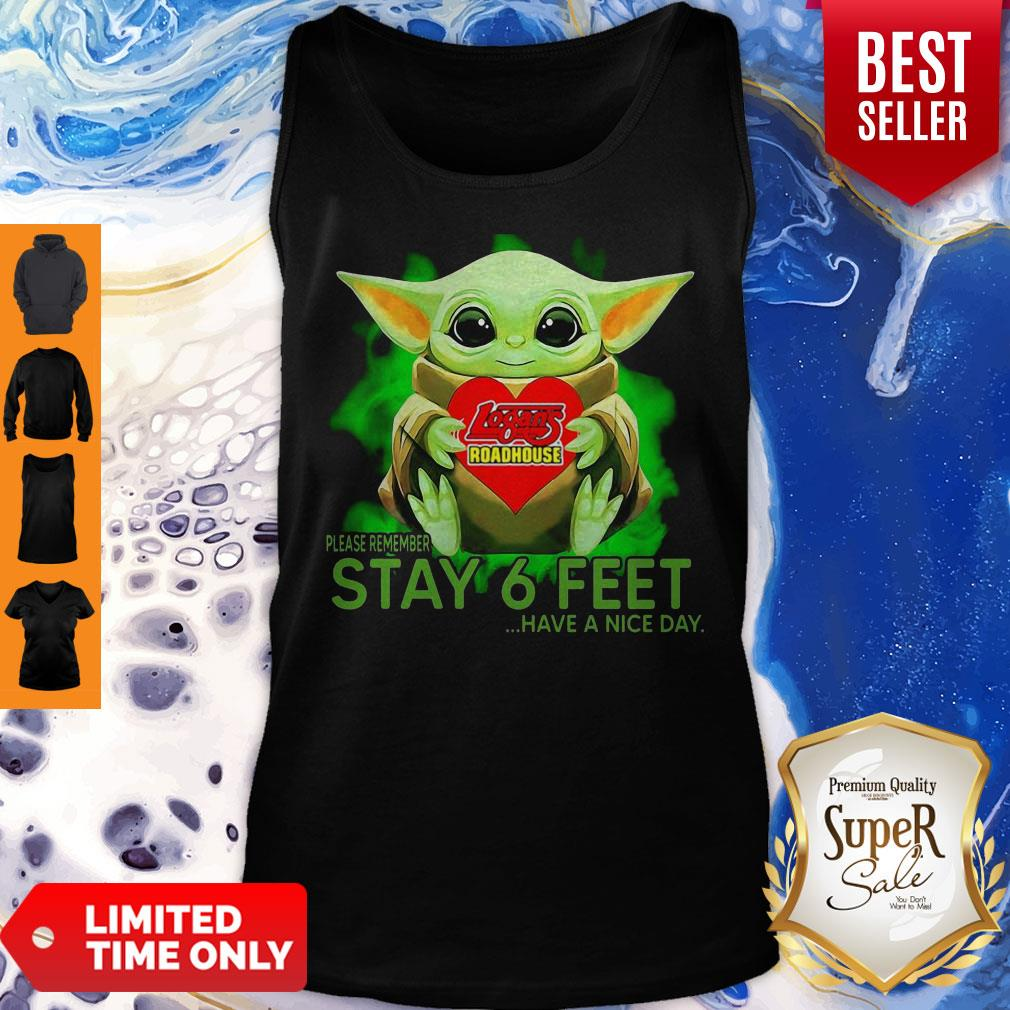 Baby Yoda Hug Logans Roadhouse Please Remember Stay 6 Feet Have A Nice Day Tank Top