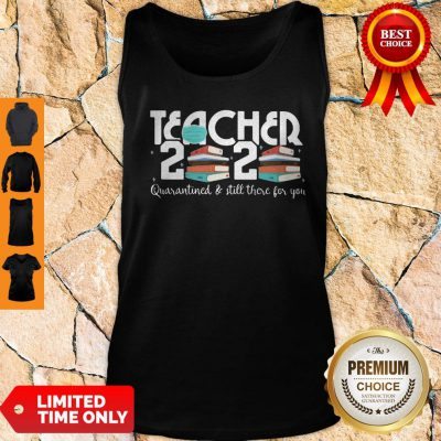 Teacher 2020 Book Quarantined And Still There For You Mask Tank Top