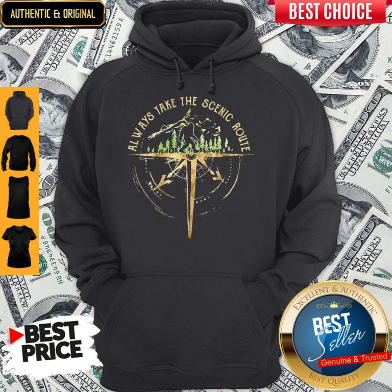 Top Bigfoot Always Take The Scenic Route Hoodie