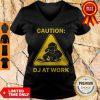 Top Caution DJ At Work V-neck