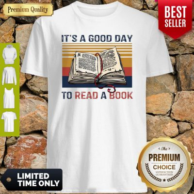 Top It's A Good Day To Read A Book Vintage Shirt