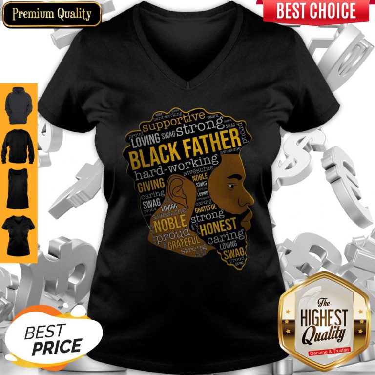 Top Supportive Loving Swag Strong Black Father Hard Working V-neck