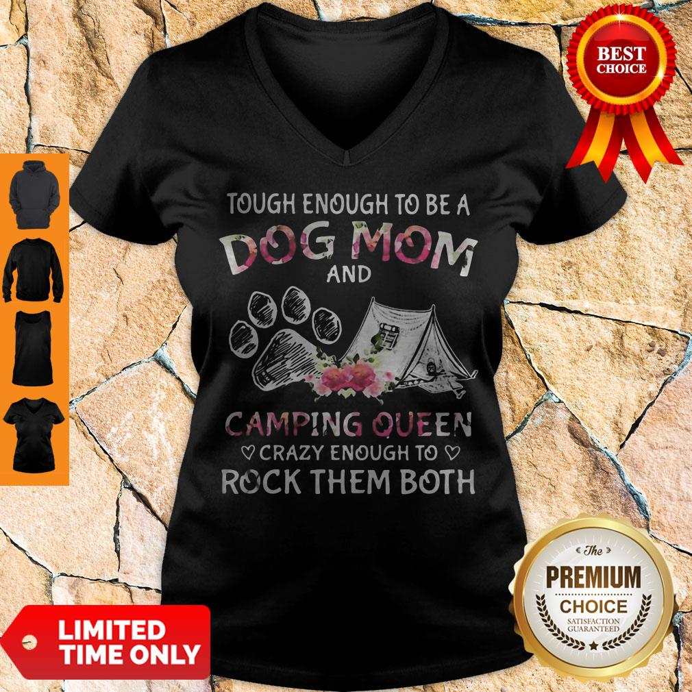 Tough Enough To Be A Dog Paw Mom And Camping Queen Crazy Enough To Rock Them Both V-neck