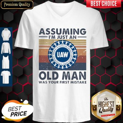 United Auto Workers Assuming I'm Just An Old Lady Was Your First Mistake Vintage V-neck