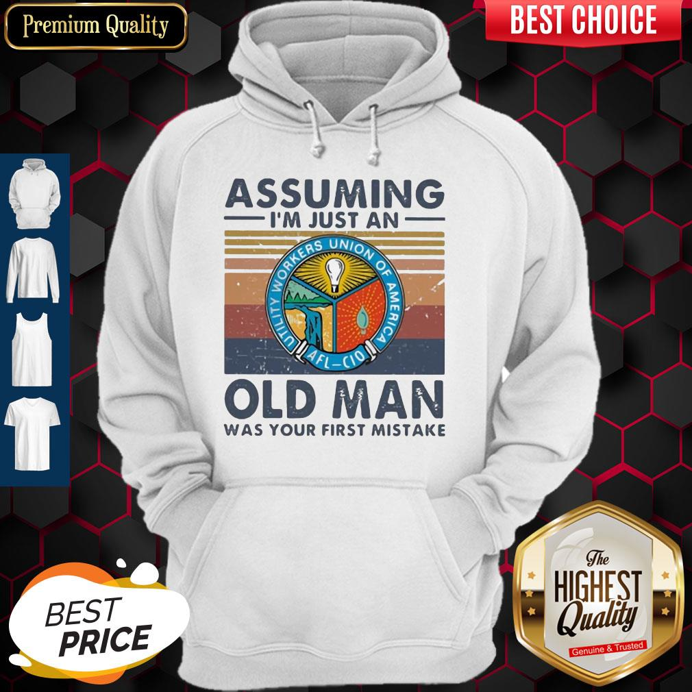 Utility Workers Union Of America Assuming I'm Just An Old Lady Was Your First Mistake Vintage Hoodie