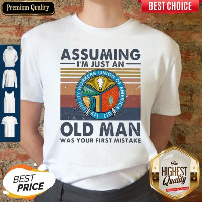 Utility Workers Union Of America Assuming I'm Just An Old Lady Was Your First Mistake Vintage Shirt