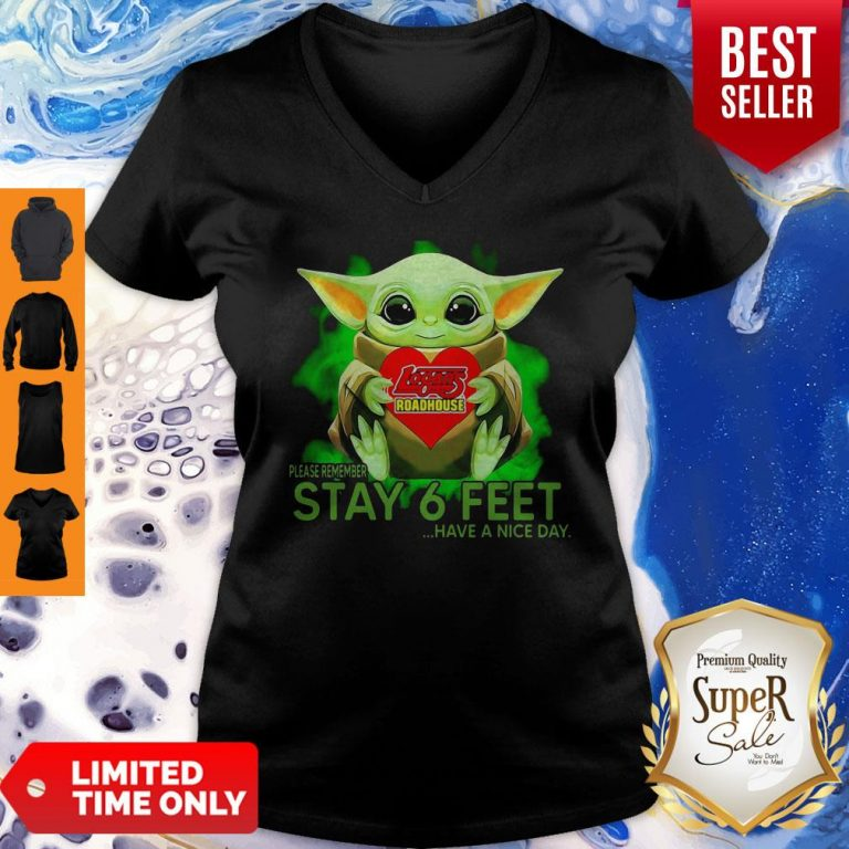 Baby Yoda Hug Logans Roadhouse Please Remember Stay 6 Feet Have A Nice Day V-neck