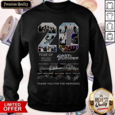 20 Year Of Fast And Furious 2001-2021 10 Movies Thank You For The Memories Signatures Sweatshirt