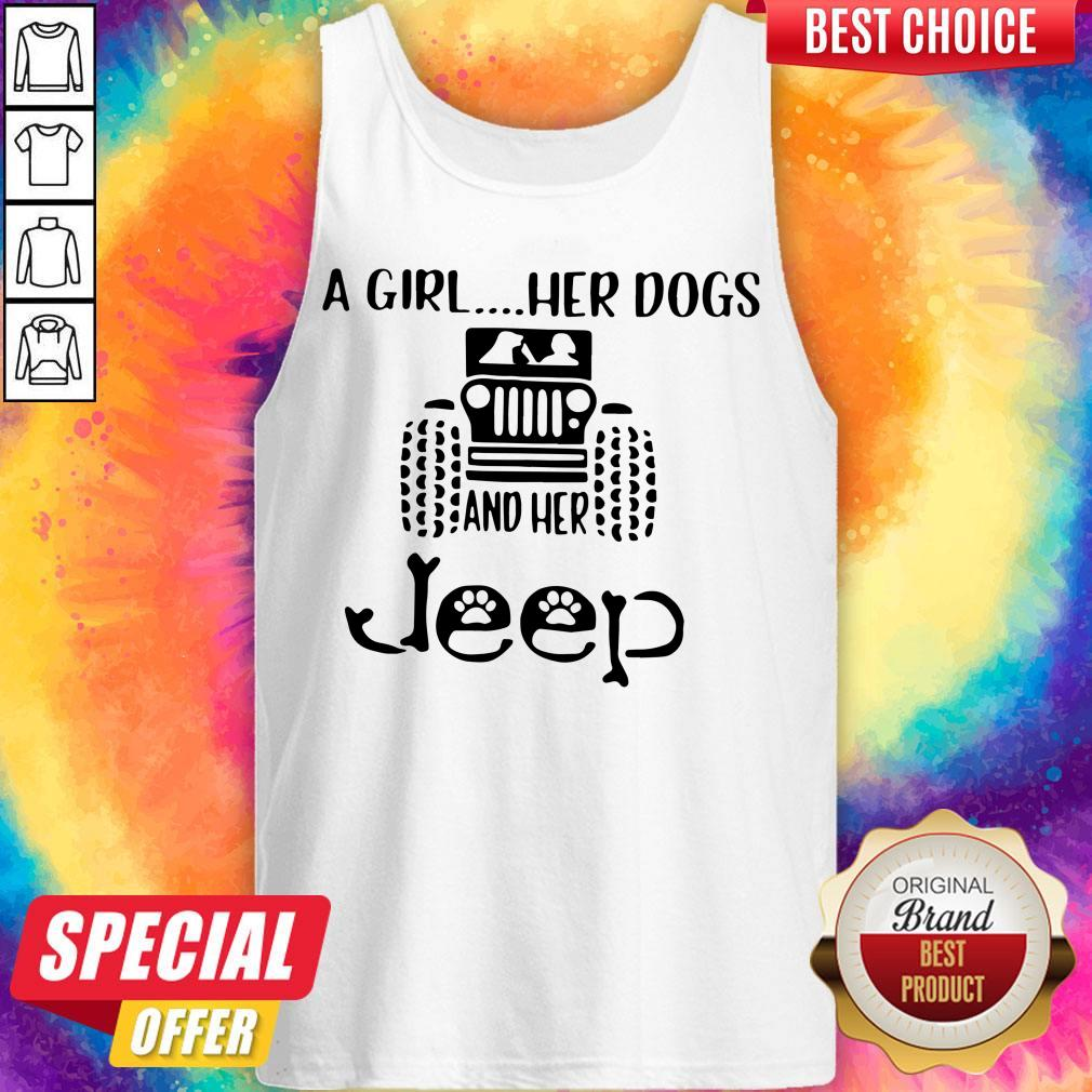 Awesome A Girl Her Dogs And Her Jeep Tank Top
