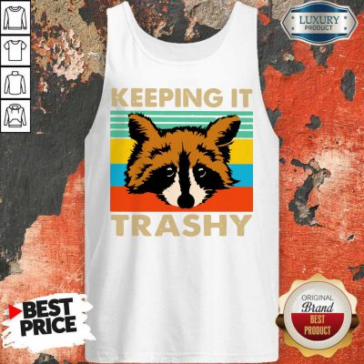 Awesome Keeping It Trashy Vintage Tank Top