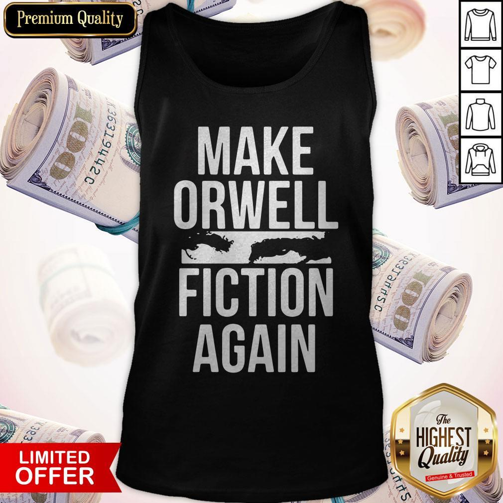 Awesome Make Orwell Fiction Again Tank Top
