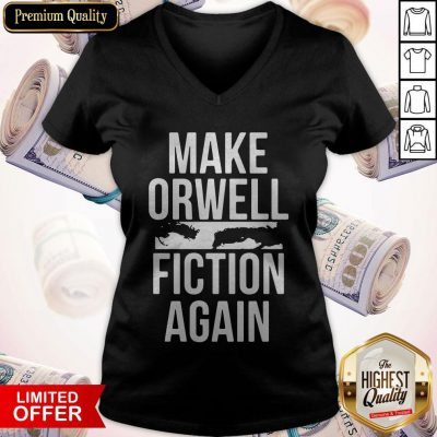Awesome Make Orwell Fiction Again V-neck