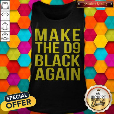 Awesome Make The D9 Black Again Tank Top