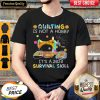 Awesome Quilting Is Not A Hobby It's A 2020 Survival Skill Shirt