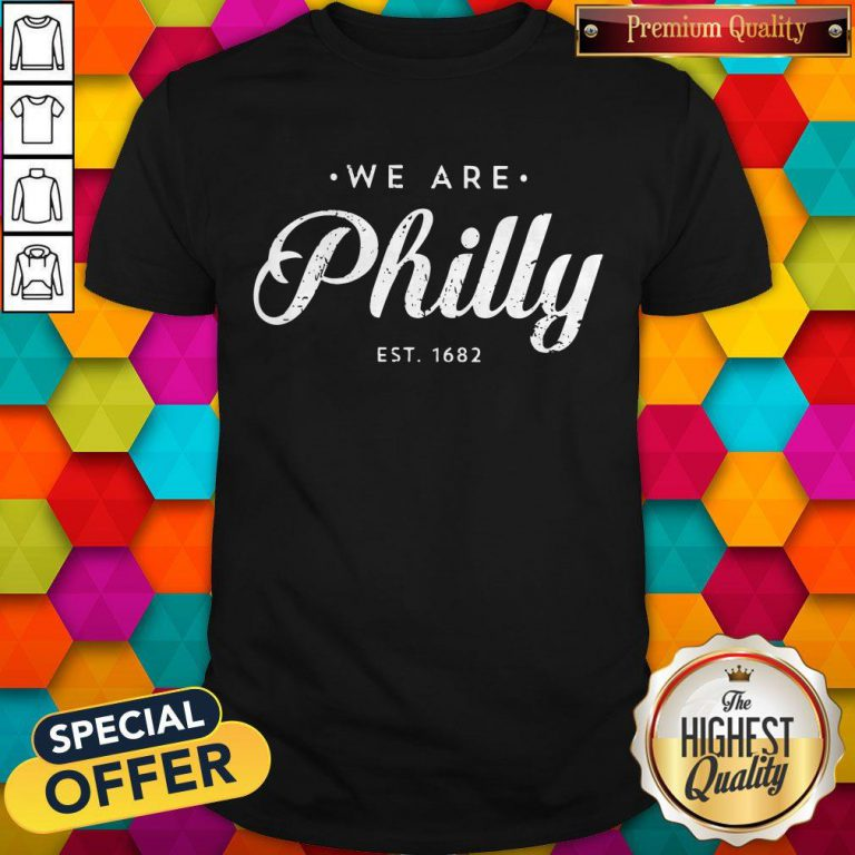 Awesome We Are Philly Shirt