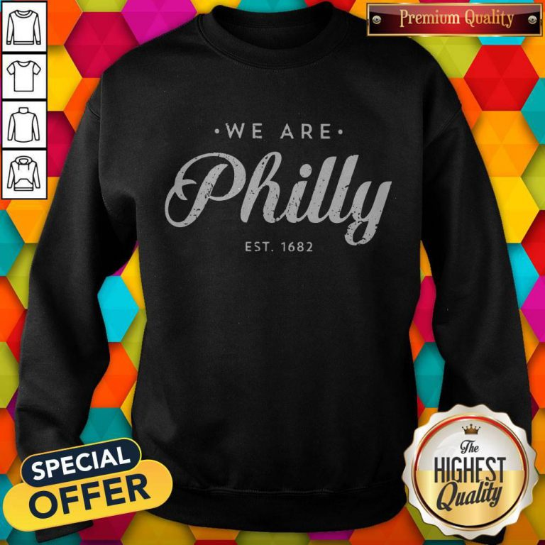 Awesome We Are Philly Sweatshirt