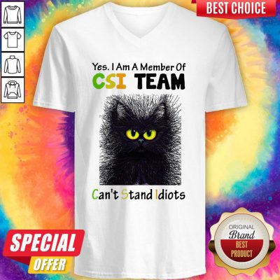 Black Cat Yes I Am A Member Of CSI Team Can't Stand Idiots V-neck