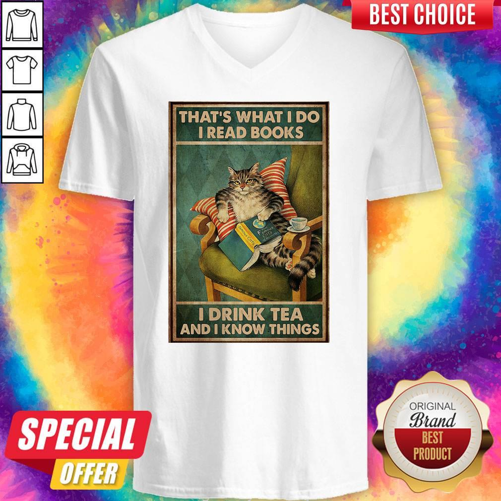 Cat That's What I Do I Read Books I Drink Tea And I Know Things V-neck