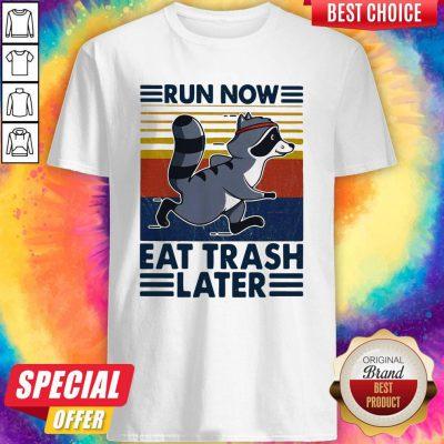 Cute Run Now Aet Trash Later Vintage Shirt