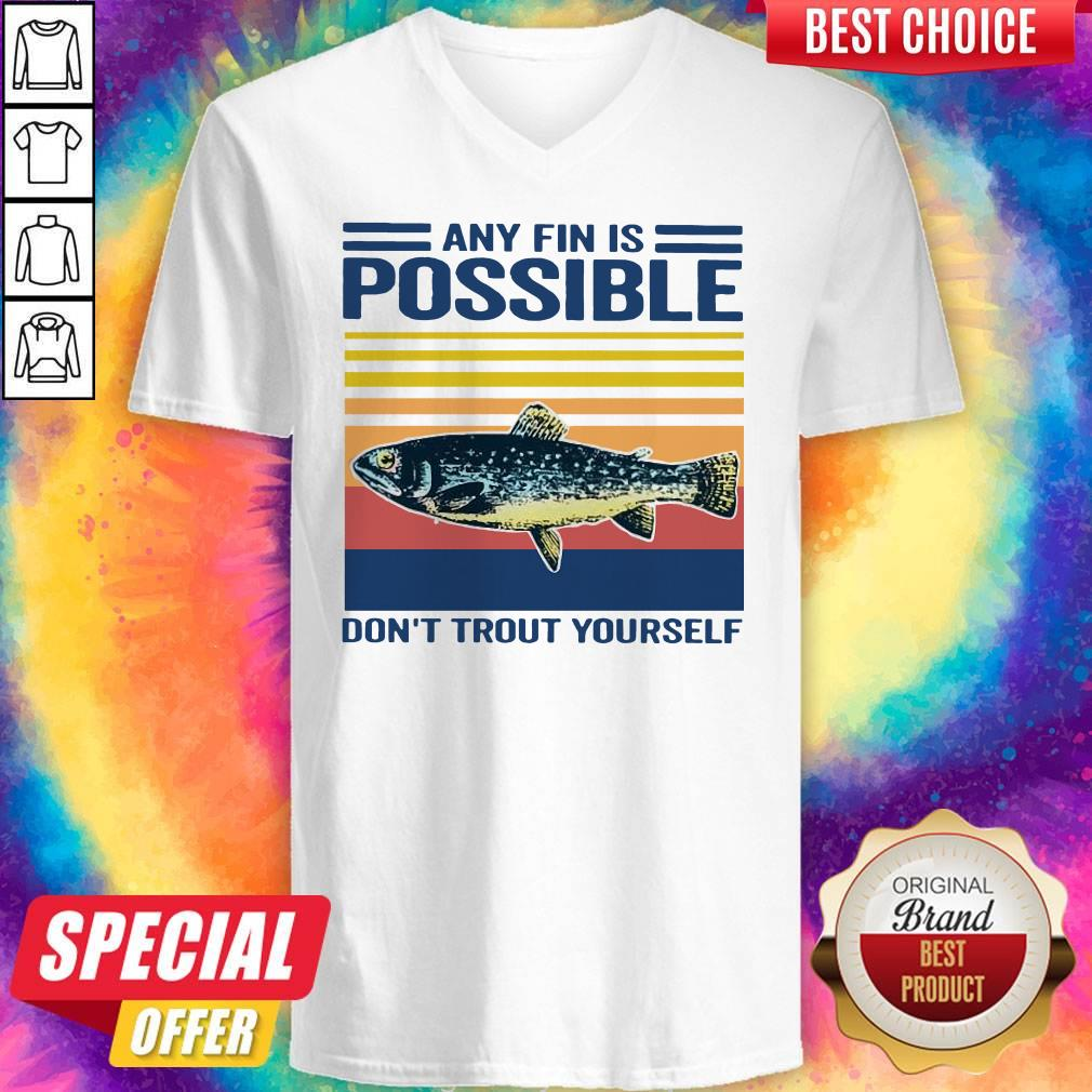 Fishing Any Fin Is Possible Don't Trout Yourself Vintage V-neck