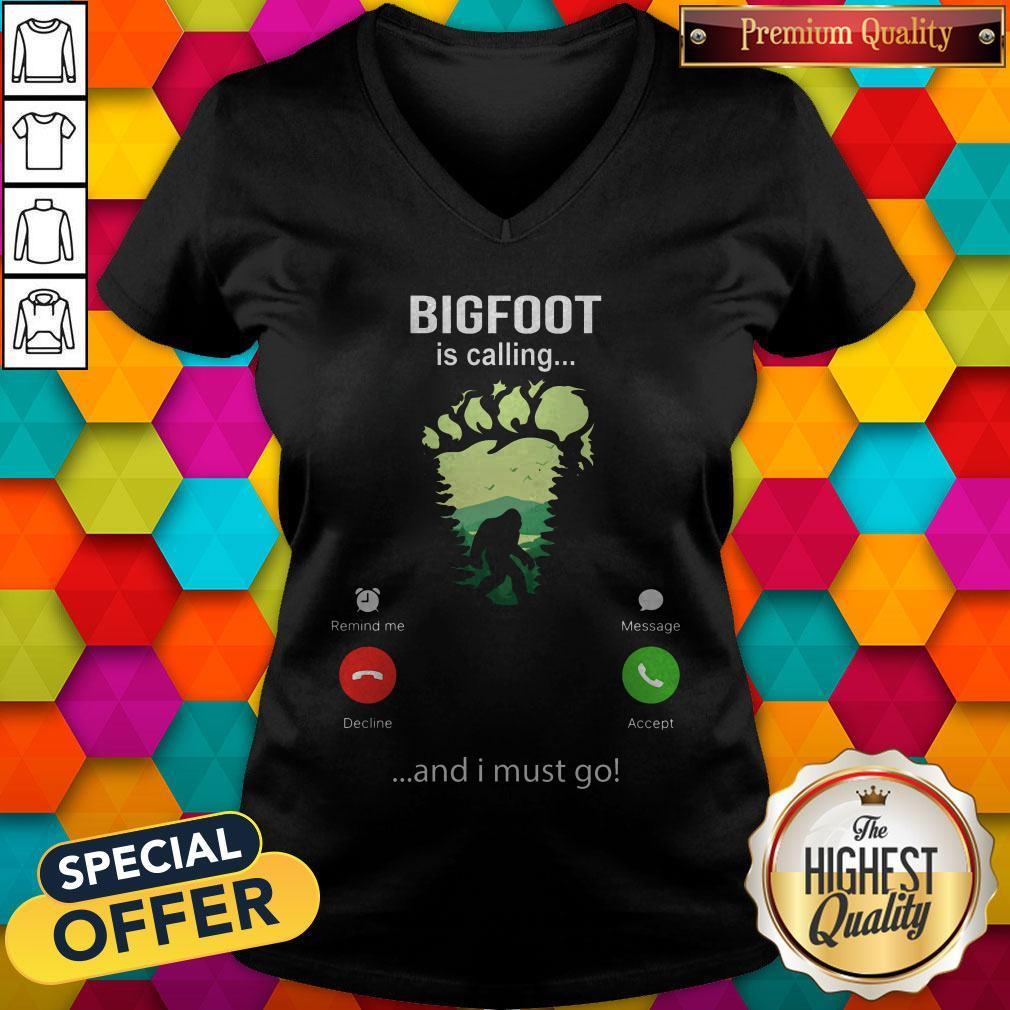 Funny Bigfoot Is Calling And I Must Go V-neck