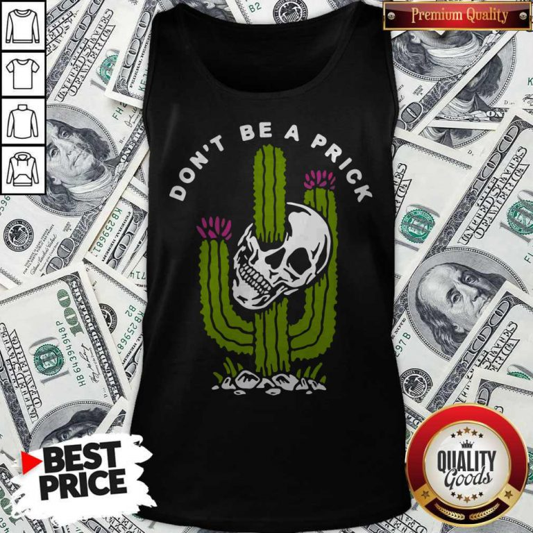 Funny Cactus Skull Don't Be A Prick Tank Top