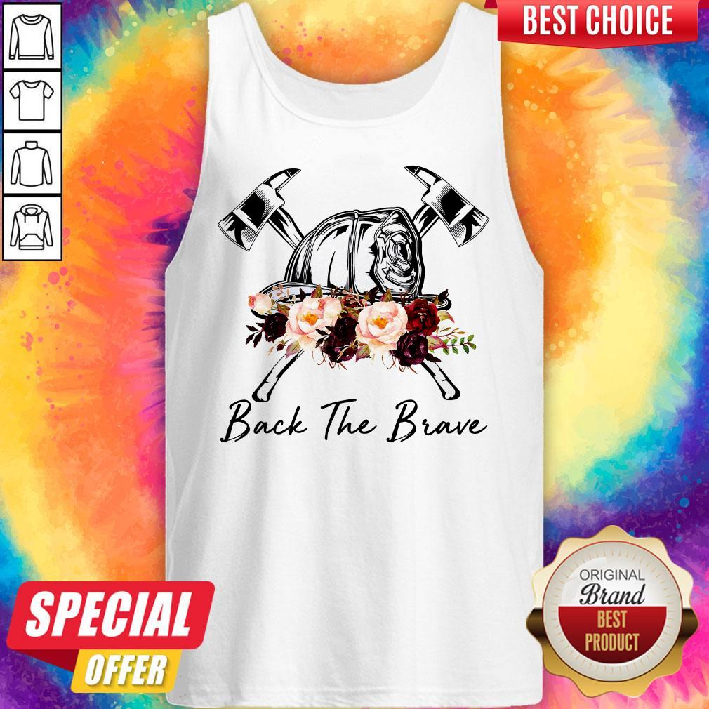 Funny Firefighter Back The Brave Flowers Tank Top