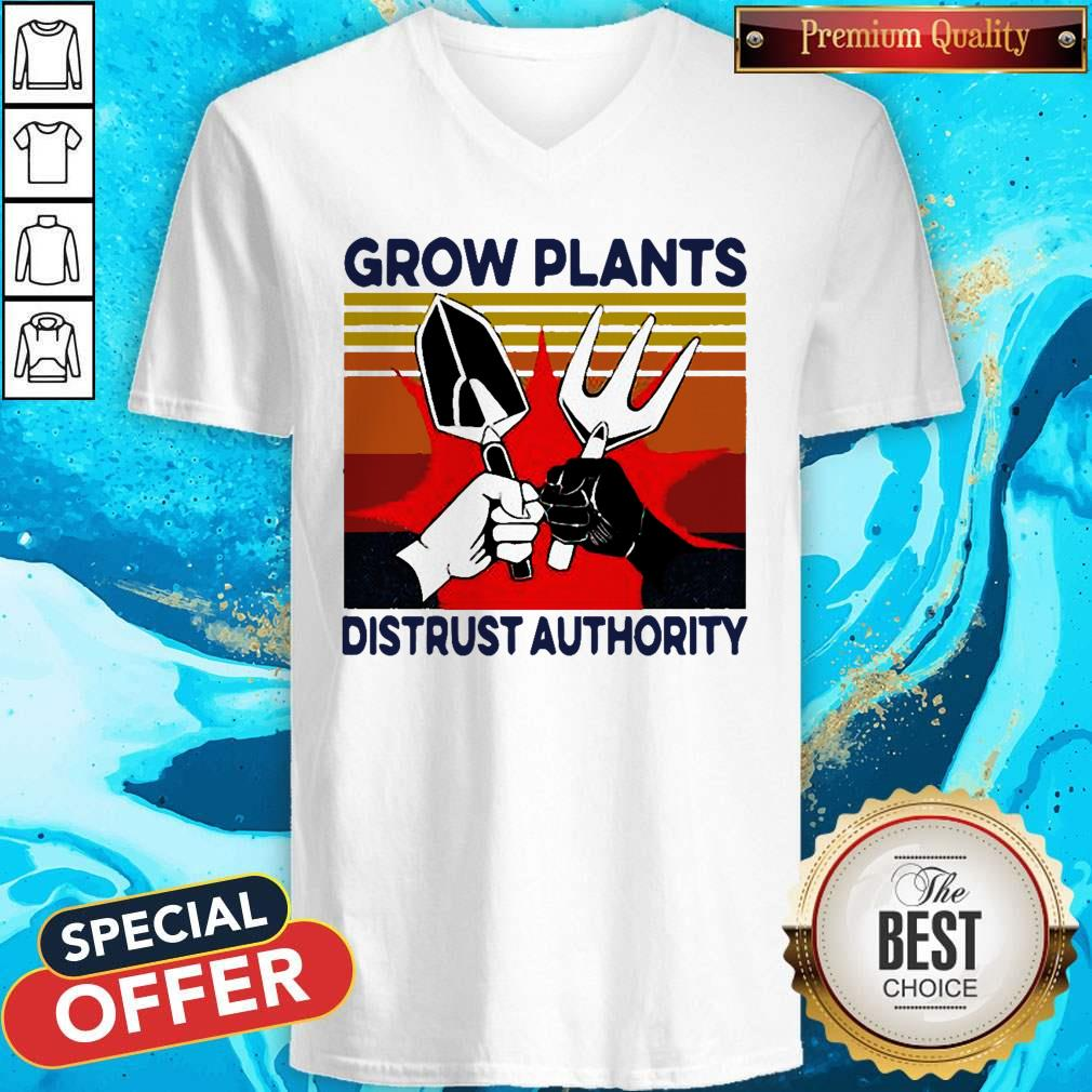 Funny Grow Plants Distrust Authority V-neck