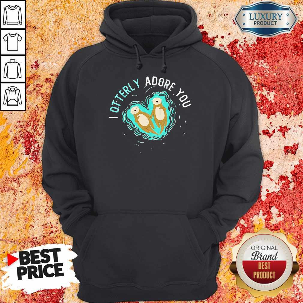 Funny I Otterly Adore You Hoodie