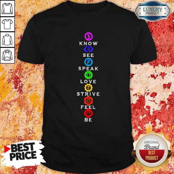 Funny Know See Speak Love Strive Feel Be Shirt