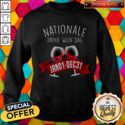 Funny Nationale Drink Wijin Dag Jano1-DEC31 Sweatshirt