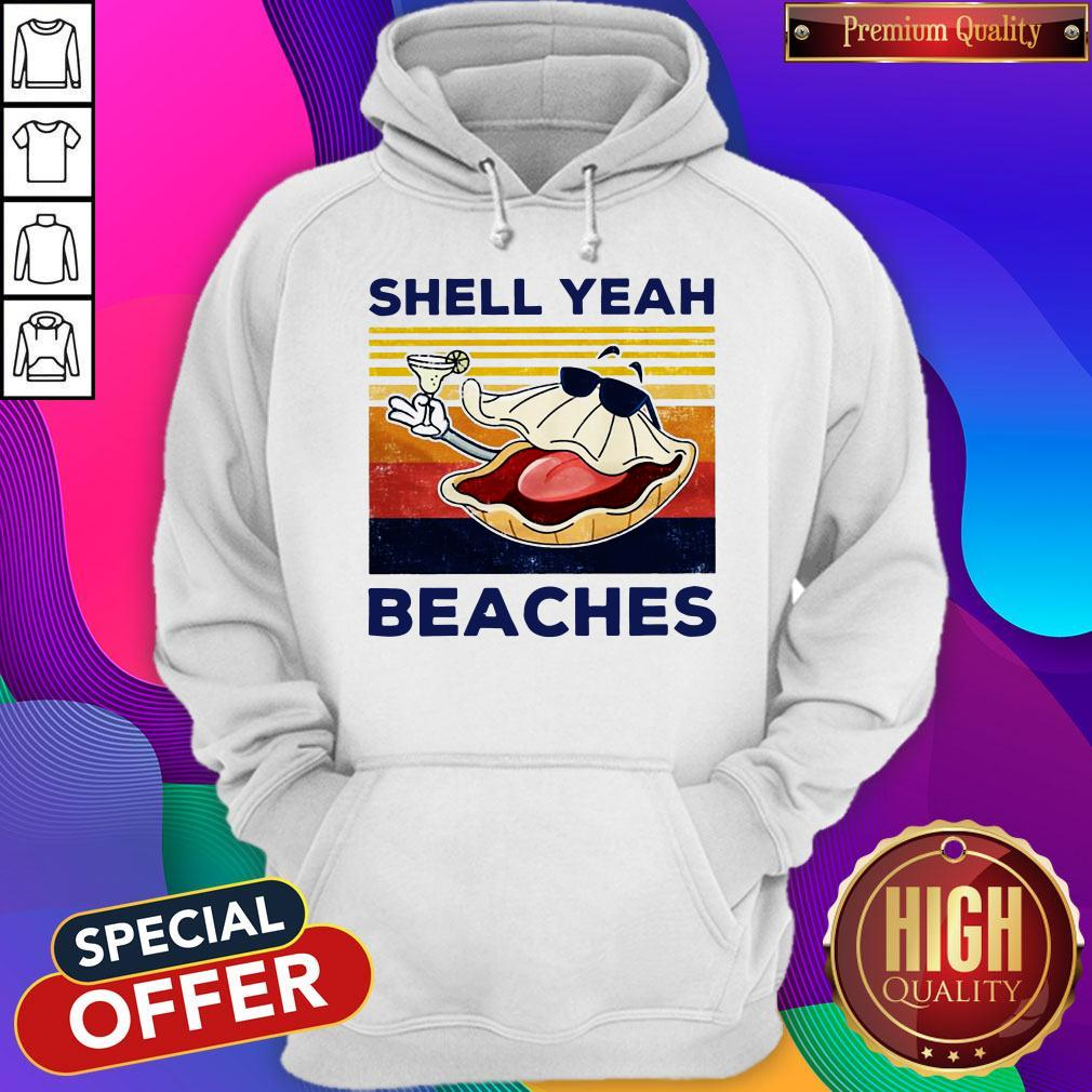 Funny Shell Yeah Beaches Vintage Hoodie