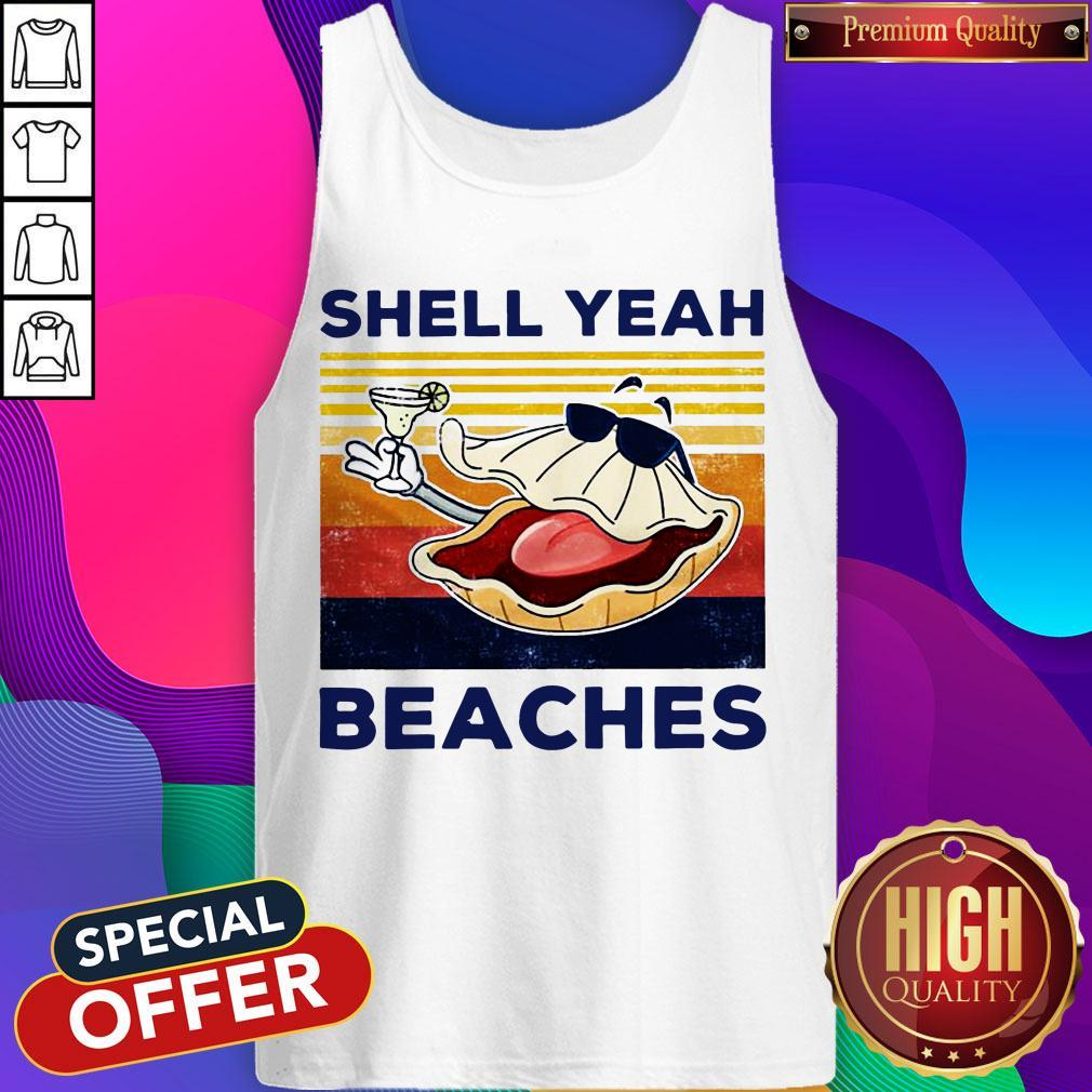 Funny Shell Yeah Beaches Vintage Tank Top