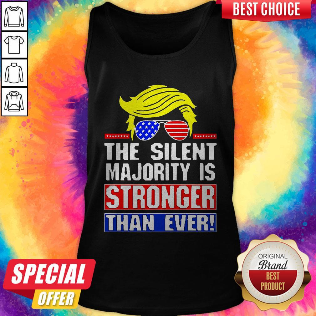 Funny Trump The Silent Majority Is Stronger Than Ever Tank Top