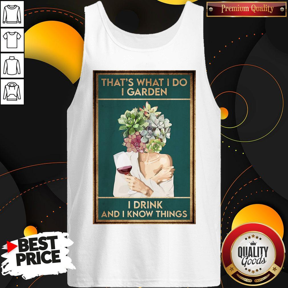 Girl Wine That's What I Do I Garden I Drink And I Know Things Tank Top